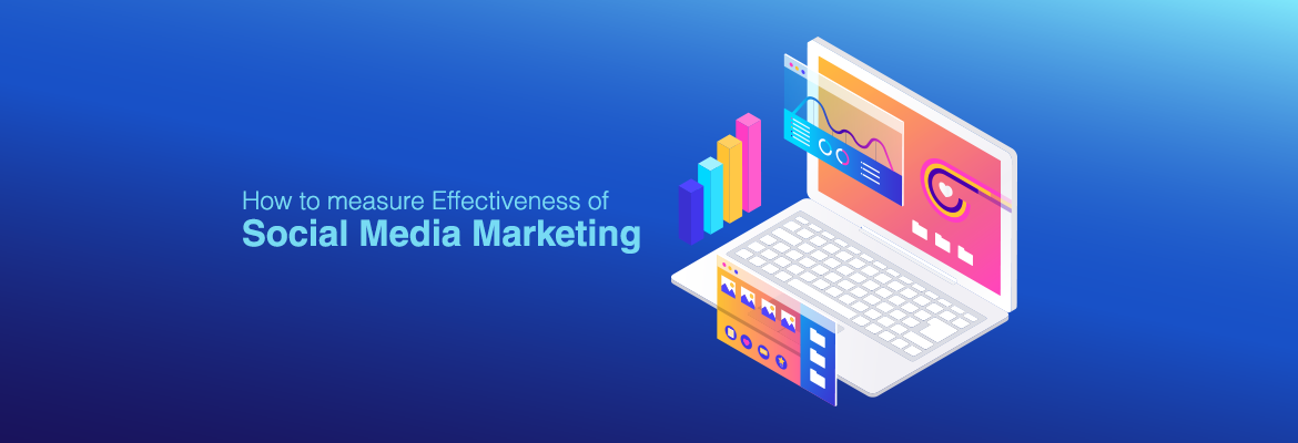 How to Measure Effectiveness of your Social Media Marketing?